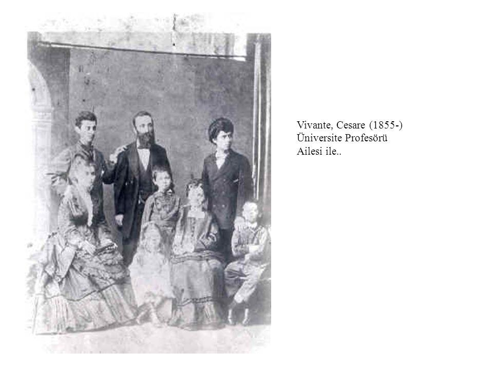 Vivante, Cesare (1855-) Üniversite Profesörü Ailesi ile..