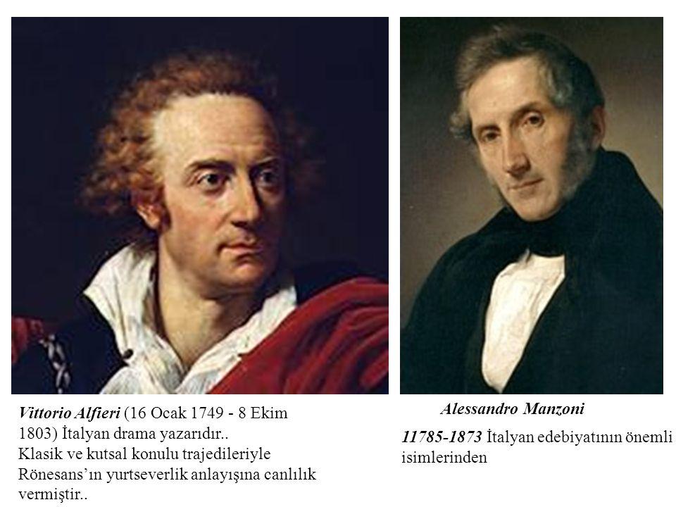 Vittorio Alfieri (16 Ocak 1749 - 8 Ekim 1803) İtalyan drama yazarıdır.. Klasik ve kutsal konulu trajedileriyle Rönesans'ın yurtseverlik anlayışına can