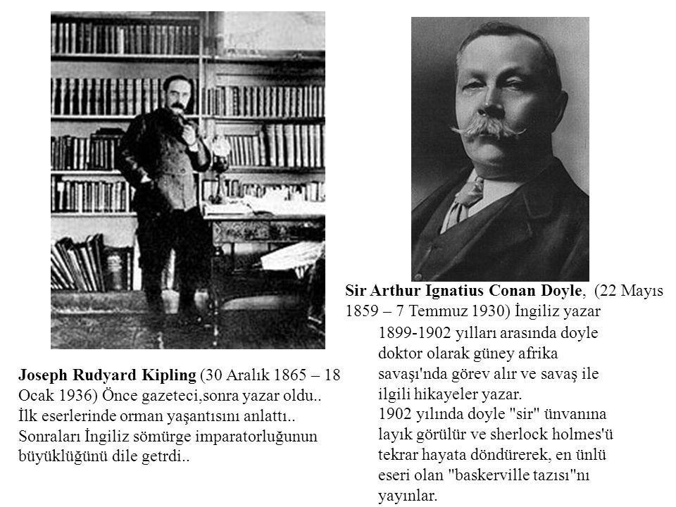Joseph Rudyard Kipling (30 Aralık 1865 – 18 Ocak 1936) Önce gazeteci,sonra yazar oldu.. İlk eserlerinde orman yaşantısını anlattı.. Sonraları İngiliz