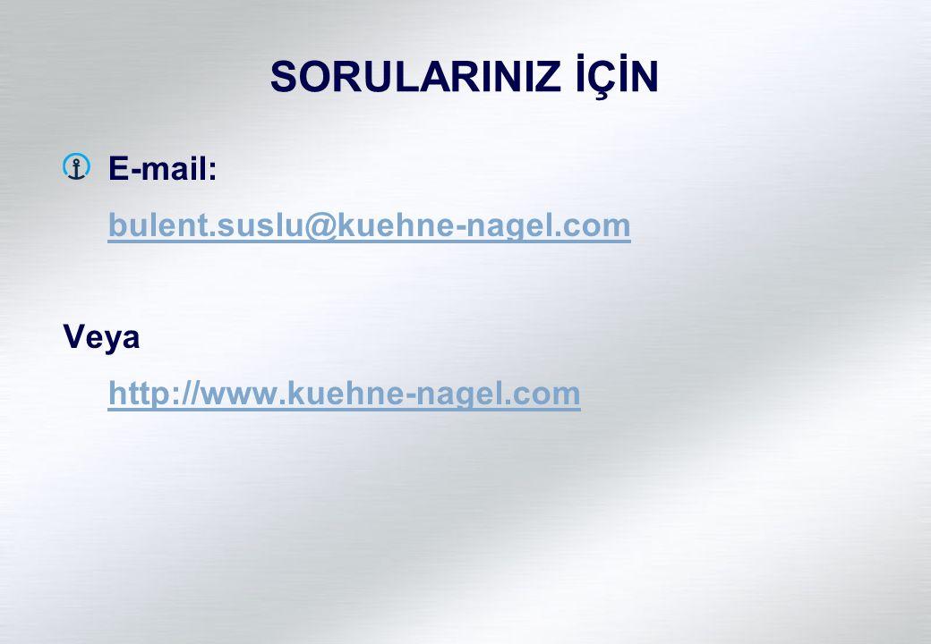 SORULARINIZ İÇİN E-mail: bulent.suslu@kuehne-nagel.com Veya http://www.kuehne-nagel.com