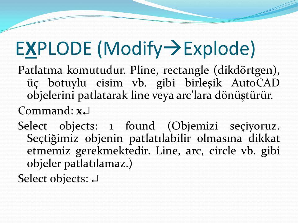 EXPLODE (Modify  Explode) Patlatma komutudur. Pline, rectangle (dikdörtgen), üç botuylu cisim vb. gibi birleşik AutoCAD objelerini patlatarak line ve