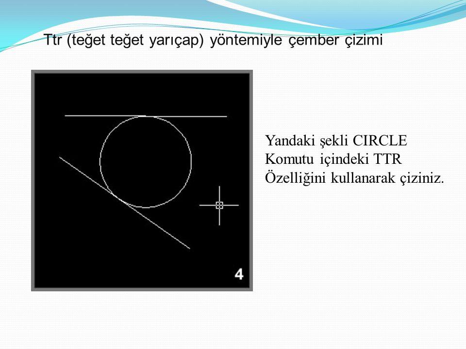 Ttr (teğet teğet yarıçap) yöntemiyle çember çizimi... Yandaki şekli CIRCLE Komutu içindeki TTR Özelliğini kullanarak çiziniz.