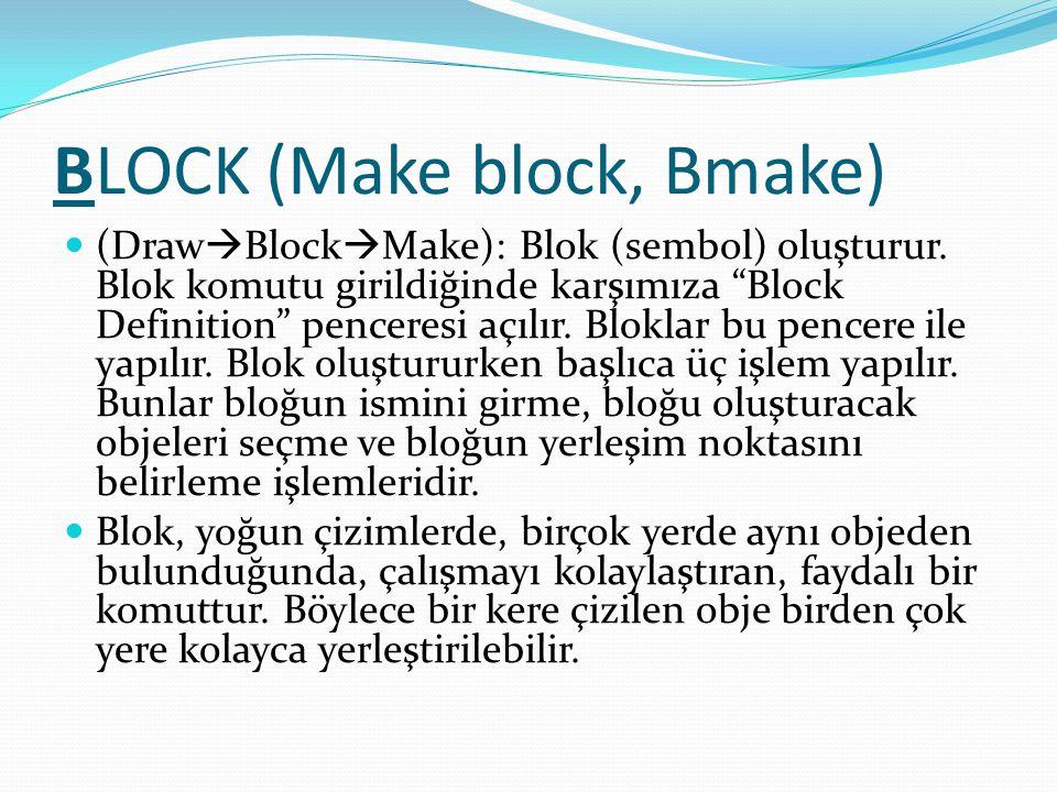 """BLOCK (Make block, Bmake) (Draw  Block  Make): Blok (sembol) oluşturur. Blok komutu girildiğinde karşımıza """"Block Definition"""" penceresi açılır. Blok"""