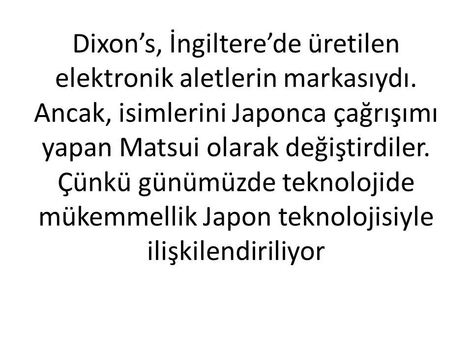 Dixon's, İngiltere'de üretilen elektronik aletlerin markasıydı. Ancak, isimlerini Japonca çağrışımı yapan Matsui olarak değiştirdiler. Çünkü günümüzde