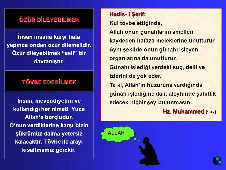 Hadis- i Şerif: Kul tövbe ettiğinde, Allah onun günahlarını amelleri kaydeden hafaza meleklerine unutturur.