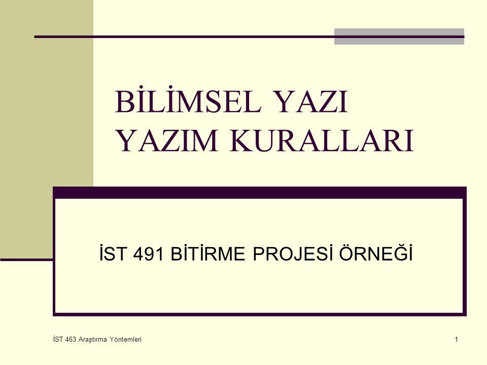 İST 463 Araştırma Yöntemleri 22 İnternet Sitesi Formül:Yazarın soyadı, Yazarın adının baş harfi.