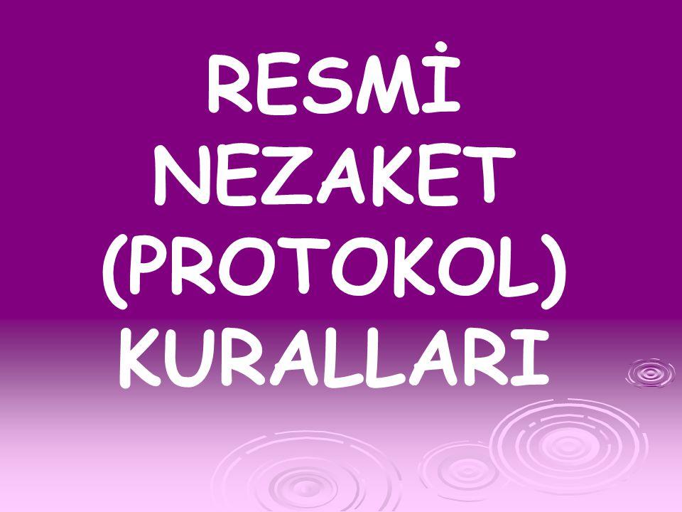 RESMİ NEZAKET (PROTOKOL) KURALLARI