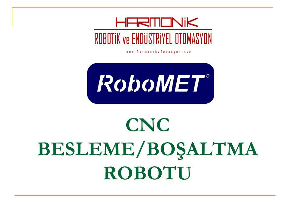 CNC BESLEME/BOŞALTMA ROBOTU