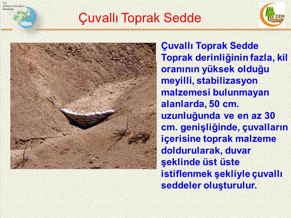 Çuvallı Toprak Sedde Toprak derinliğinin fazla, kil oranının yüksek olduğu meyilli, stabilizasyon malzemesi bulunmayan alanlarda, 50 cm. uzunluğunda v