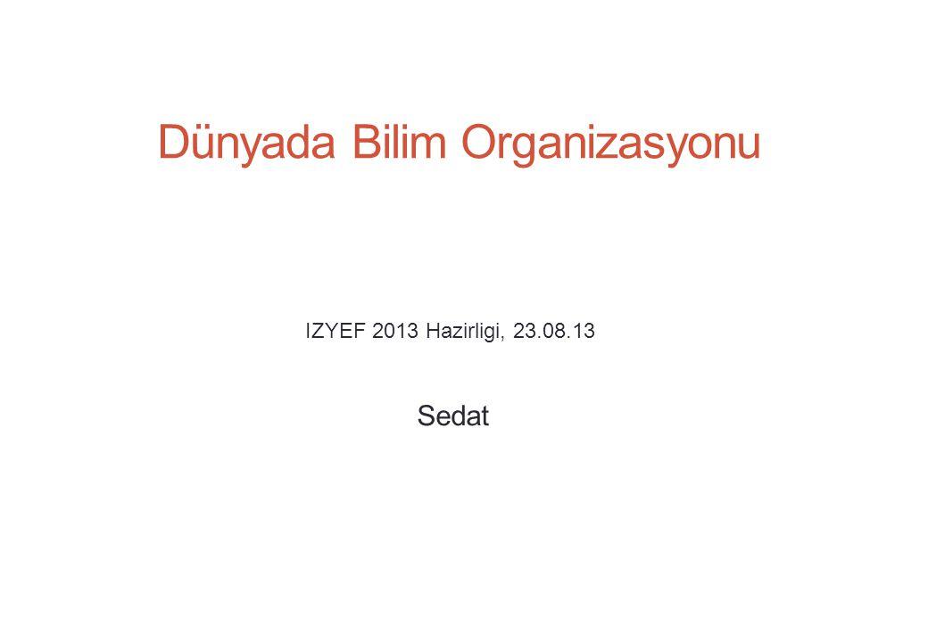 Dünyada Bilim Organizasyonu Sedat IZYEF 2013 Hazirligi, 23.08.13