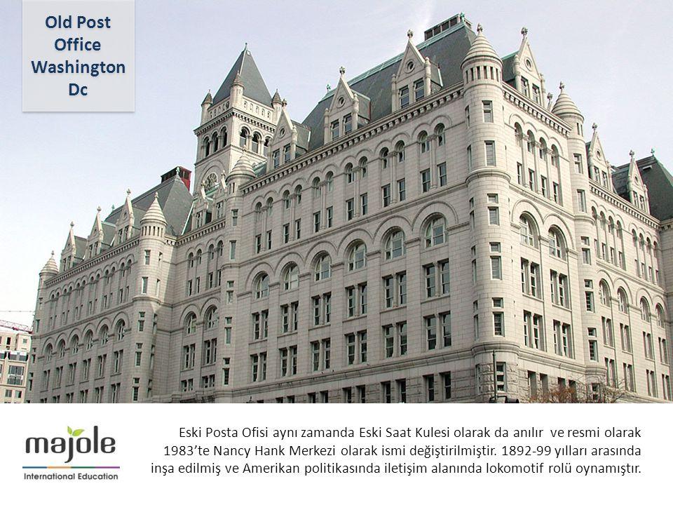 AMERİKA - KANADA ÜNİVERSİTE TANITIM PROGRAMI Eski Posta Ofisi aynı zamanda Eski Saat Kulesi olarak da anılır ve resmi olarak 1983'te Nancy Hank Merkezi olarak ismi değiştirilmiştir.