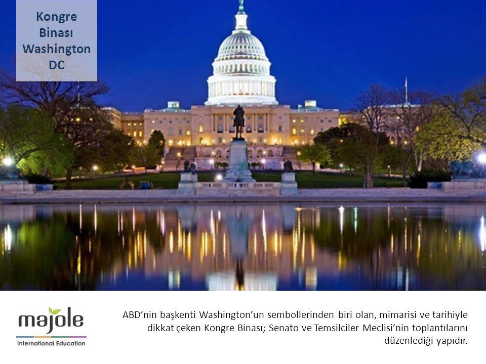 AMERİKA - KANADA ÜNİVERSİTE TANITIM PROGRAMI ABD'nin başkenti Washington'un sembollerinden biri olan, mimarisi ve tarihiyle dikkat çeken Kongre Binası; Senato ve Temsilciler Meclisi'nin toplantılarını düzenlediği yapıdır.