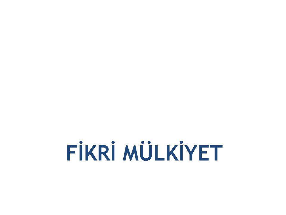 FİKRİ MÜLKİYET