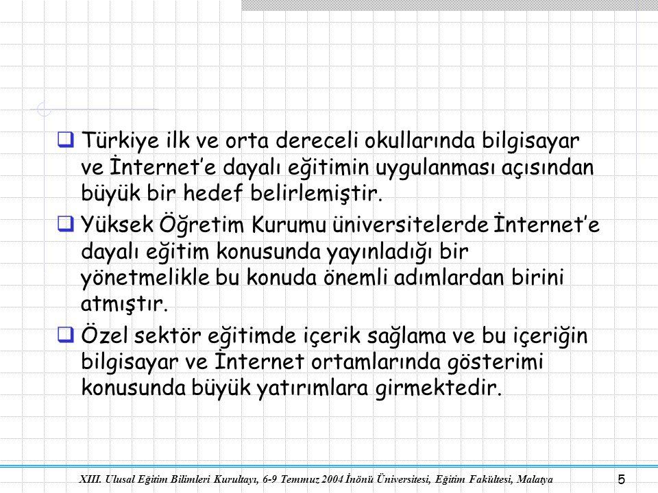5  Türkiye ilk ve orta dereceli okullarında bilgisayar ve İnternet'e dayalı eğitimin uygulanması açısından büyük bir hedef belirlemiştir.  Yüksek Öğ