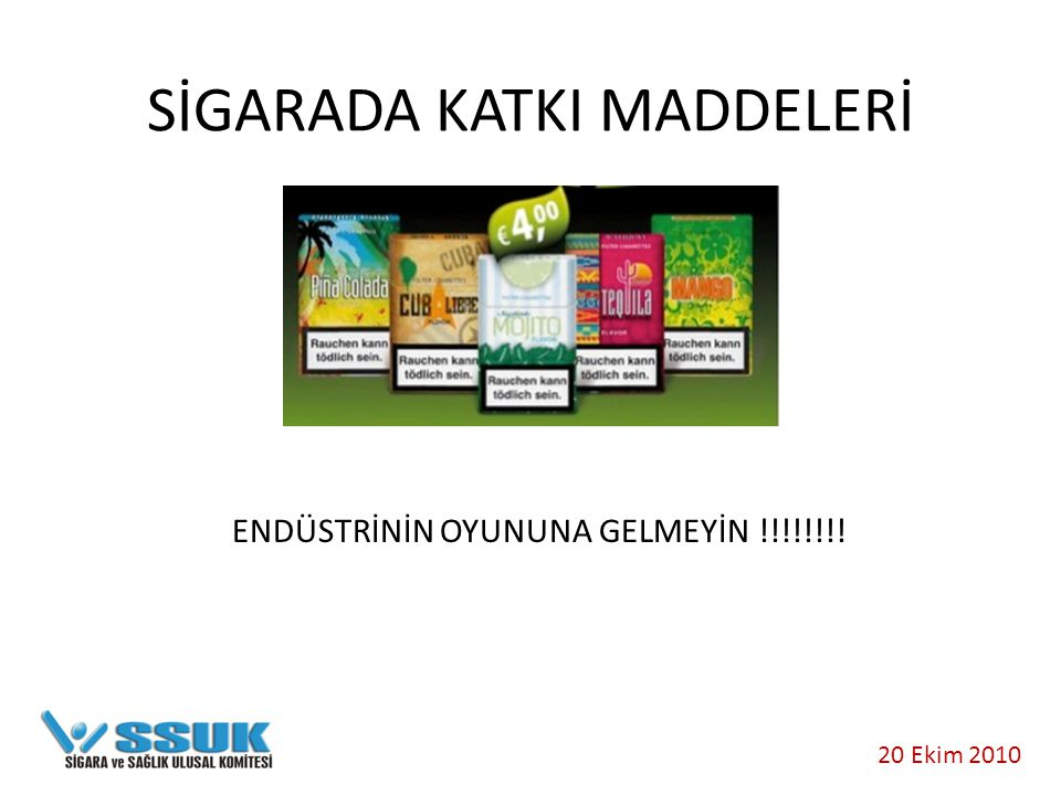 SİGARADA KATKI MADDELERİ ENDÜSTRİNİN OYUNUNA GELMEYİN !!!!!!!! 20 Ekim 2010
