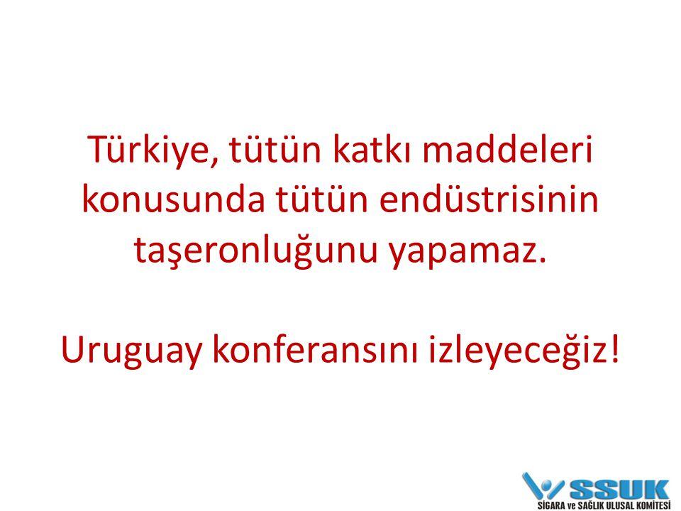 Türkiye, tütün katkı maddeleri konusunda tütün endüstrisinin taşeronluğunu yapamaz.
