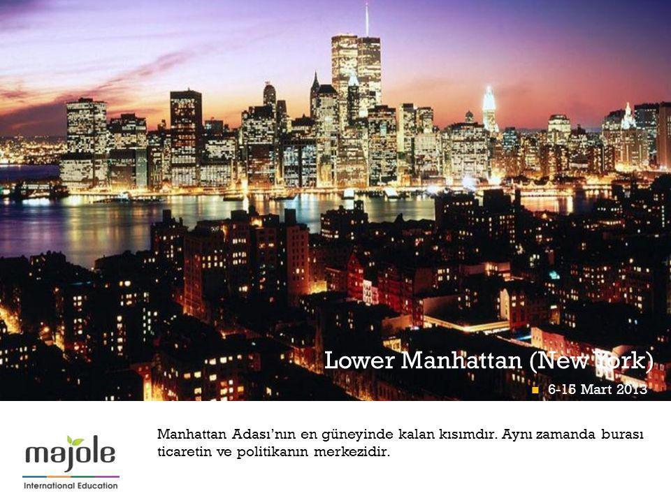 + Manhattan Adası'nın en güneyinde kalan kısımdır. Aynı zamanda burası ticaretin ve politikanın merkezidir. Lower Manhattan (New York) 6-15 Mart 2013