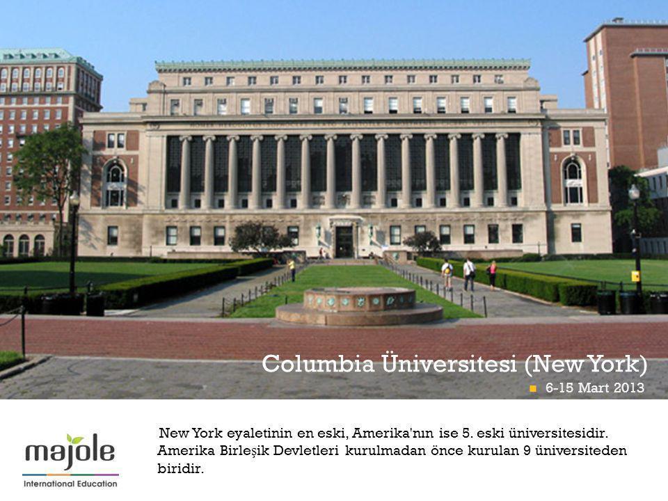 + Columbia Üniversitesi (New York) New York eyaletinin en eski, Amerika'nın ise 5. eski üniversitesidir. Amerika Birle ş ik Devletleri kurulmadan önce