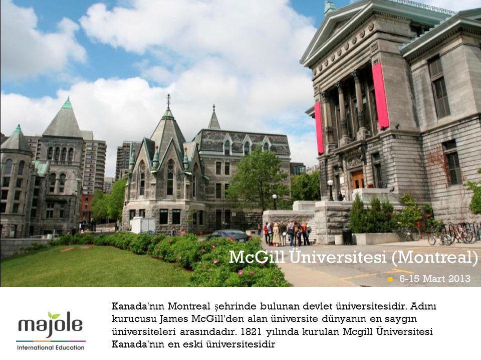 + McGill Üniversitesi (Montreal) Kanada nın Montreal ş ehrinde bulunan devlet üniversitesidir.