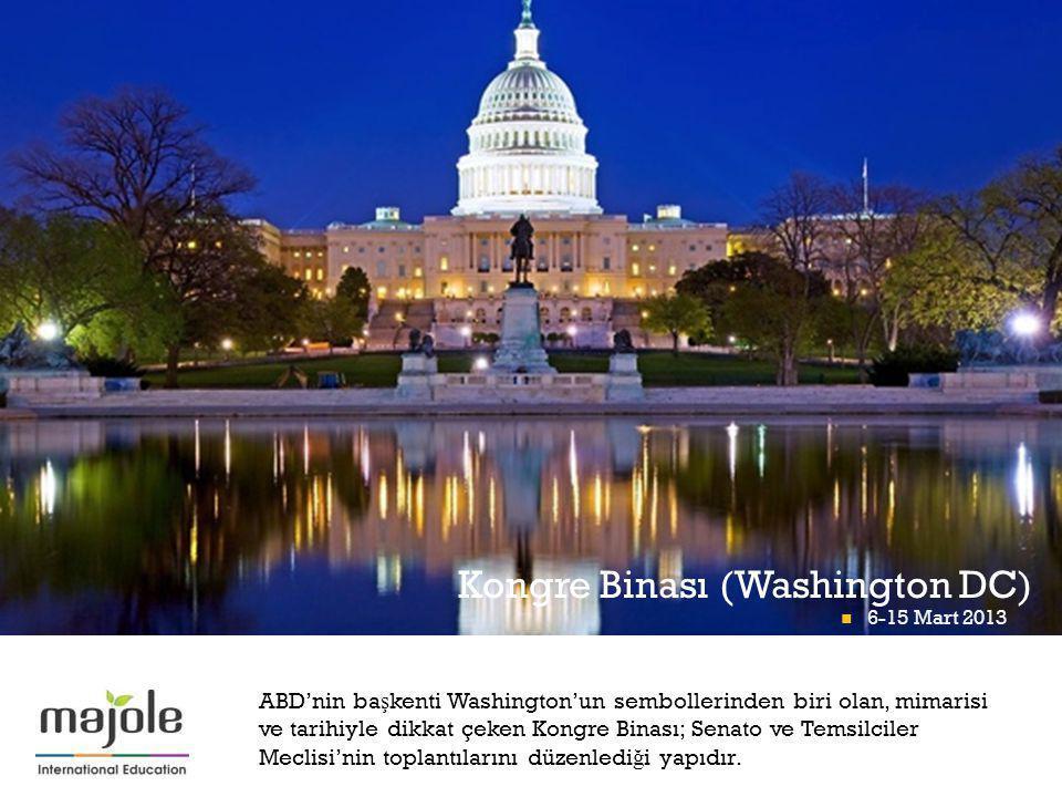+ Kongre Binası (Washington DC) 6-15 Mart 2013 ABD'nin ba ş kenti Washington'un sembollerinden biri olan, mimarisi ve tarihiyle dikkat çeken Kongre Binası; Senato ve Temsilciler Meclisi'nin toplantılarını düzenledi ğ i yapıdır.