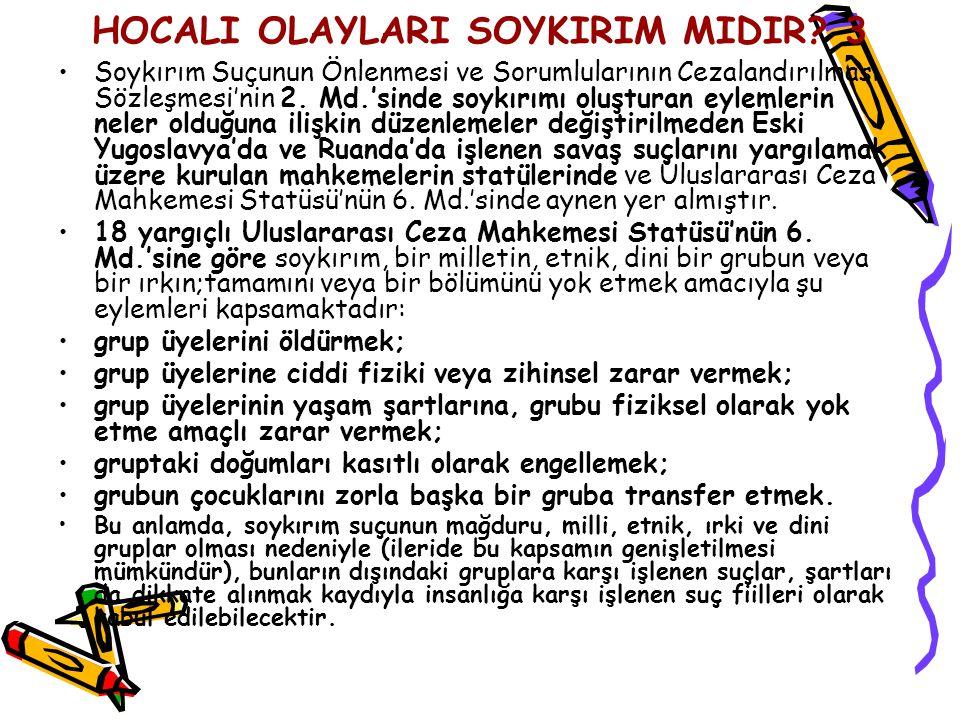 HOCALI OLAYLARI SOYKIRIM MIDIR.4 Uluslararası Ceza Mahkemesi Statüsü 7.