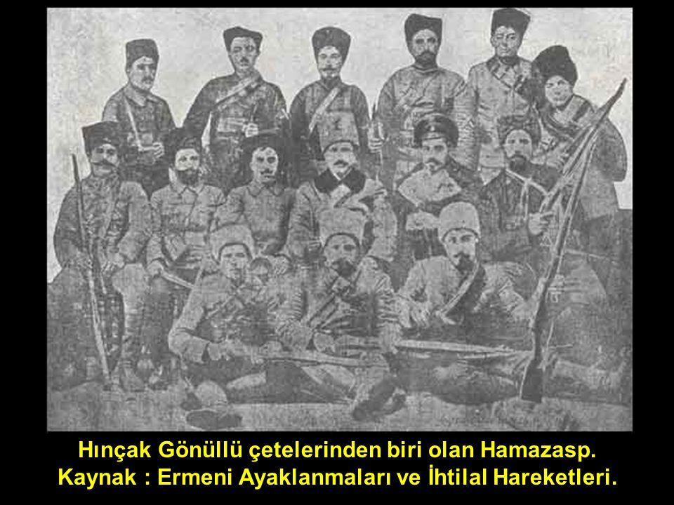 Hınçak Gönüllü çetelerinden biri olan Hamazasp. Kaynak : Ermeni Ayaklanmaları ve İhtilal Hareketleri.