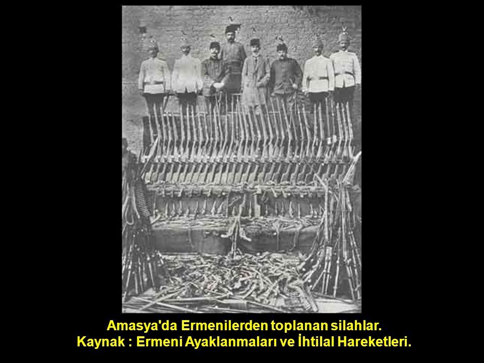 Amasya'da Ermenilerden toplanan silahlar. Kaynak : Ermeni Ayaklanmaları ve İhtilal Hareketleri.