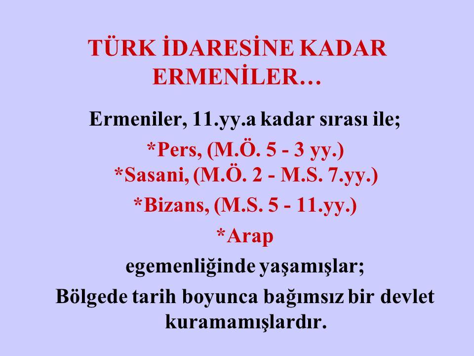 ANCAK; Osmanlı Devleti zayıflamaya başlayınca… Rus, İngiliz ve Fransızlar ERMENİLERDE: TÜRK KARŞITLIĞI FİKRİNİ UYANDIRDILAR; VE ERMENİLER, ÖRGÜTLENMEYE BAŞLADILAR…