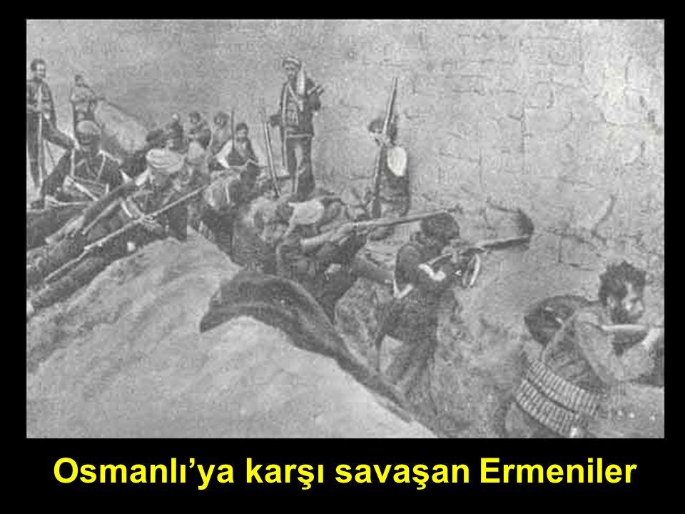 Osmanlı'ya karşı savaşan Ermeniler