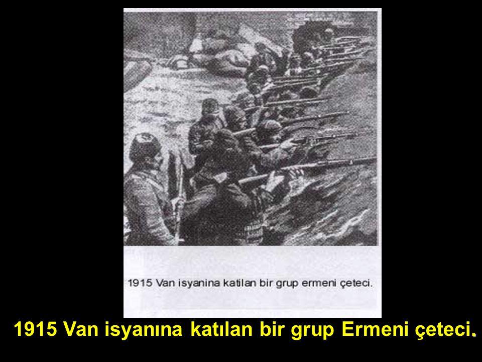 . 1915 Van isyanına katılan bir grup Ermeni çeteci.