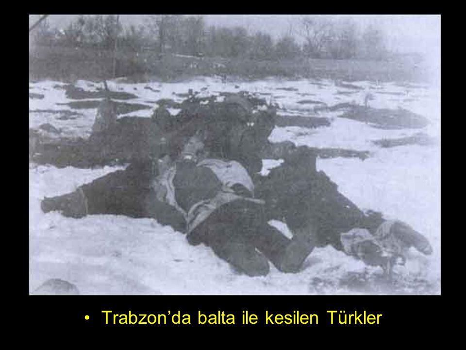 Trabzon'da balta ile kesilen Türkler