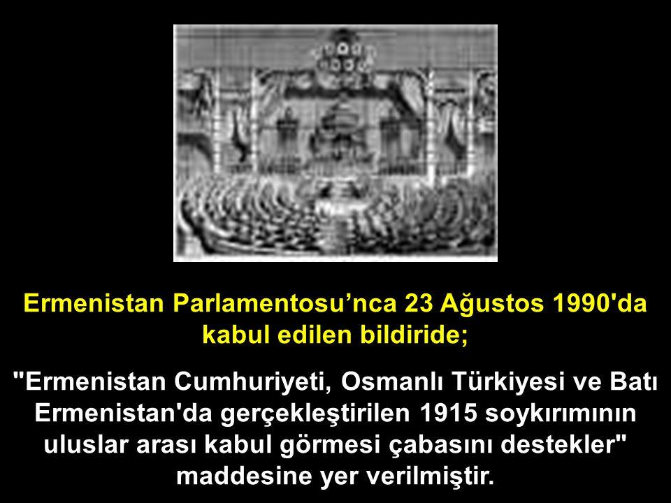 Ermenistan Parlamentosu'nca 23 Ağustos 1990'da kabul edilen bildiride;