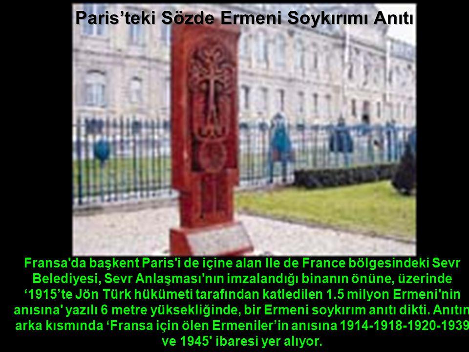 Fransa'da başkent Paris'i de içine alan Ile de France bölgesindeki Sevr Belediyesi, Sevr Anlaşması'nın imzalandığı binanın önüne, üzerinde '1915'te Jö