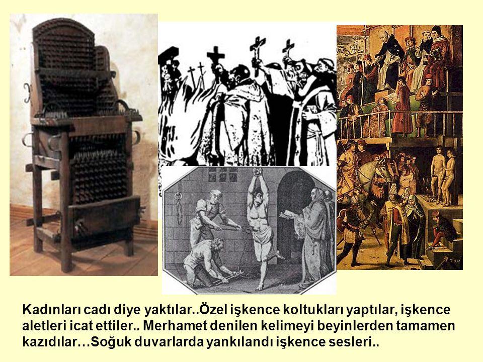 Kadınları cadı diye yaktılar..Özel işkence koltukları yaptılar, işkence aletleri icat ettiler..