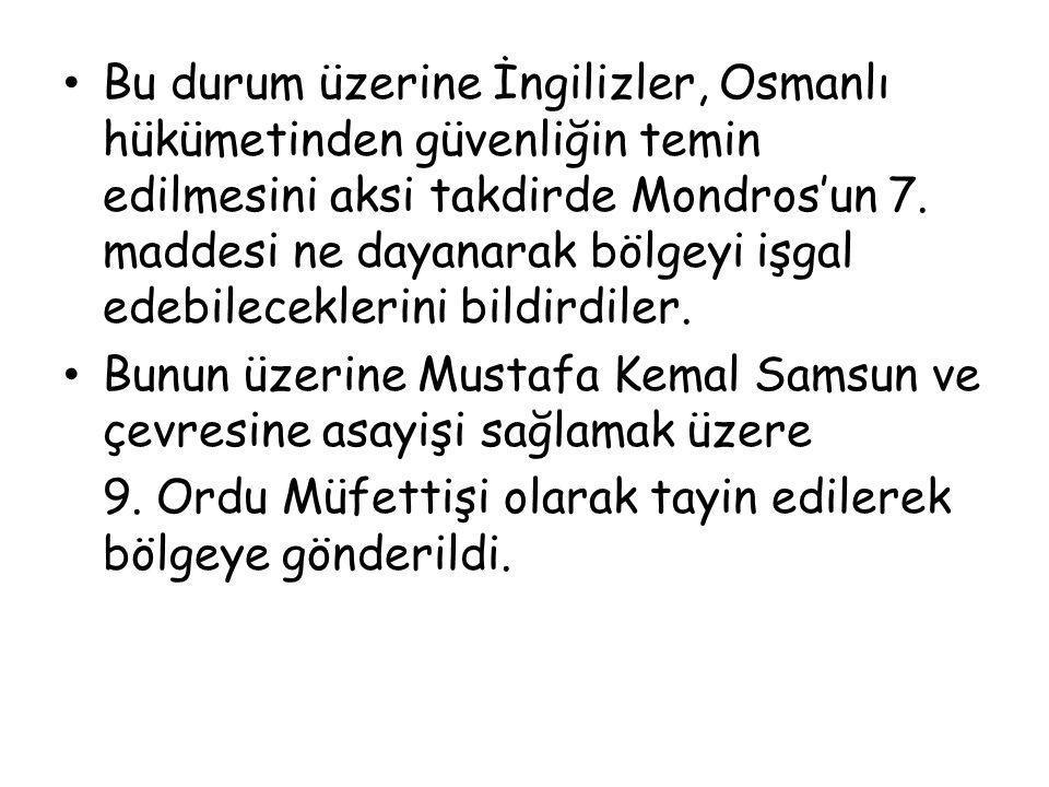 Bu durum üzerine İngilizler, Osmanlı hükümetinden güvenliğin temin edilmesini aksi takdirde Mondros'un 7. maddesi ne dayanarak bölgeyi işgal edebilece