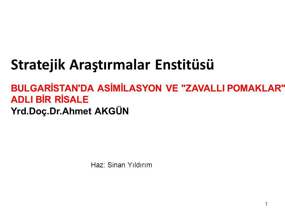 1/30 Stratejik Araştırmalar Enstitüsü BULGARİSTAN'DA ASİMİLASYON VE