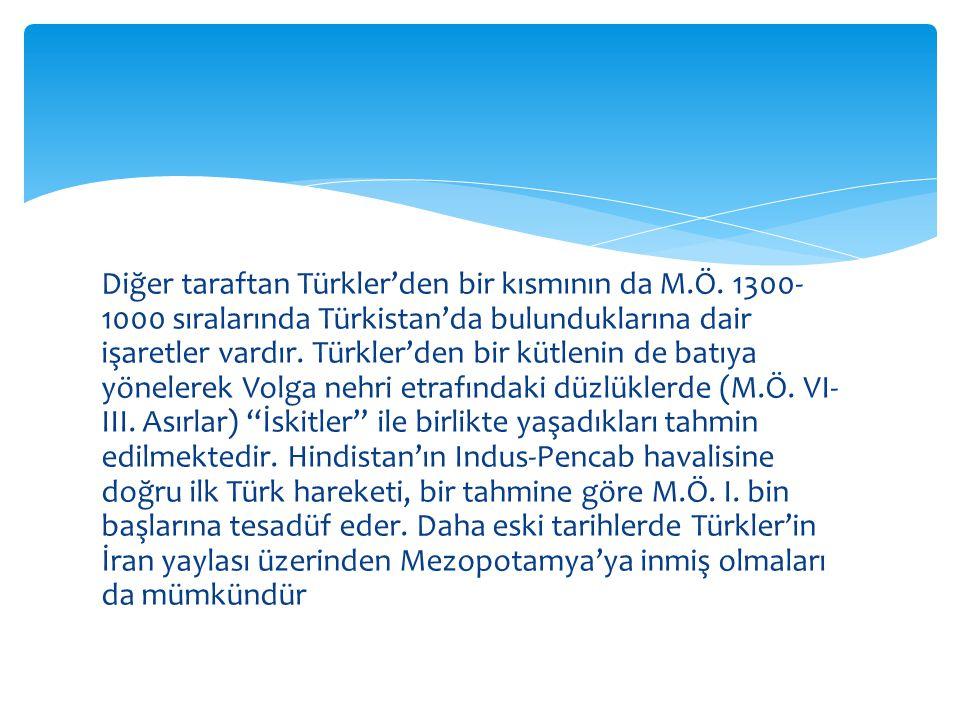 Diğer taraftan Türkler'den bir kısmının da M.Ö.