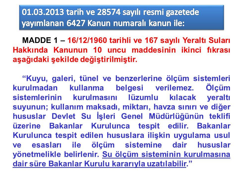 MADDE 1 – 16/12/1960 tarihli ve 167 sayılı Yeraltı Suları Hakkında Kanunun 10 uncu maddesinin ikinci fıkrası aşağıdaki şekilde değiştirilmiştir.