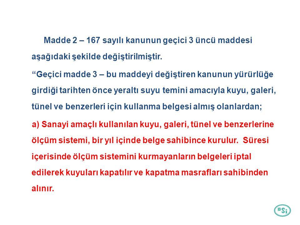 Madde 2 – 167 sayılı kanunun geçici 3 üncü maddesi aşağıdaki şekilde değiştirilmiştir.