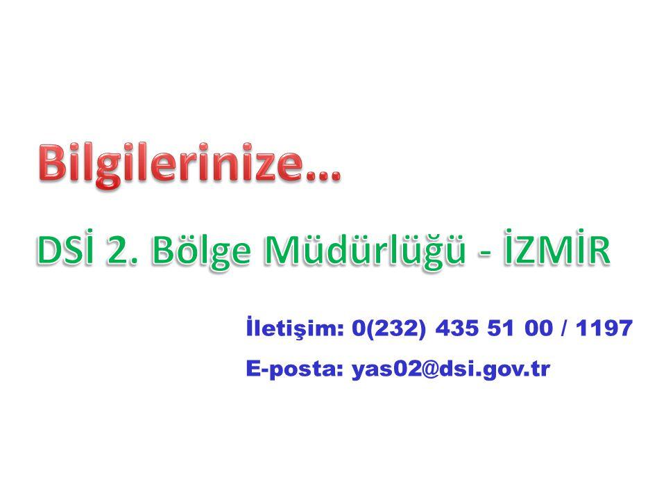 İletişim: 0(232) 435 51 00 / 1197 E-posta: yas02@dsi.gov.tr
