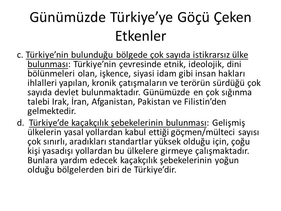 Günümüzde Türkiye'ye Göçü Çeken Etkenler c.