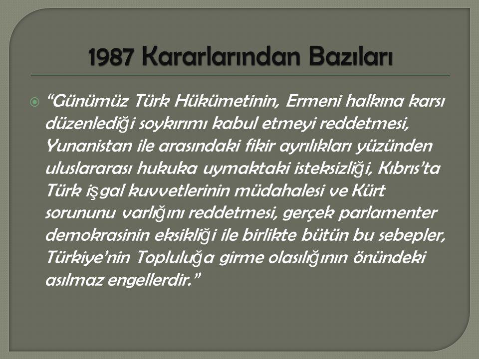 """ """"Günümüz Türk Hükümetinin, Ermeni halkına karsı düzenledi ğ i soykırımı kabul etmeyi reddetmesi, Yunanistan ile arasındaki fikir ayrılıkları yüzünde"""