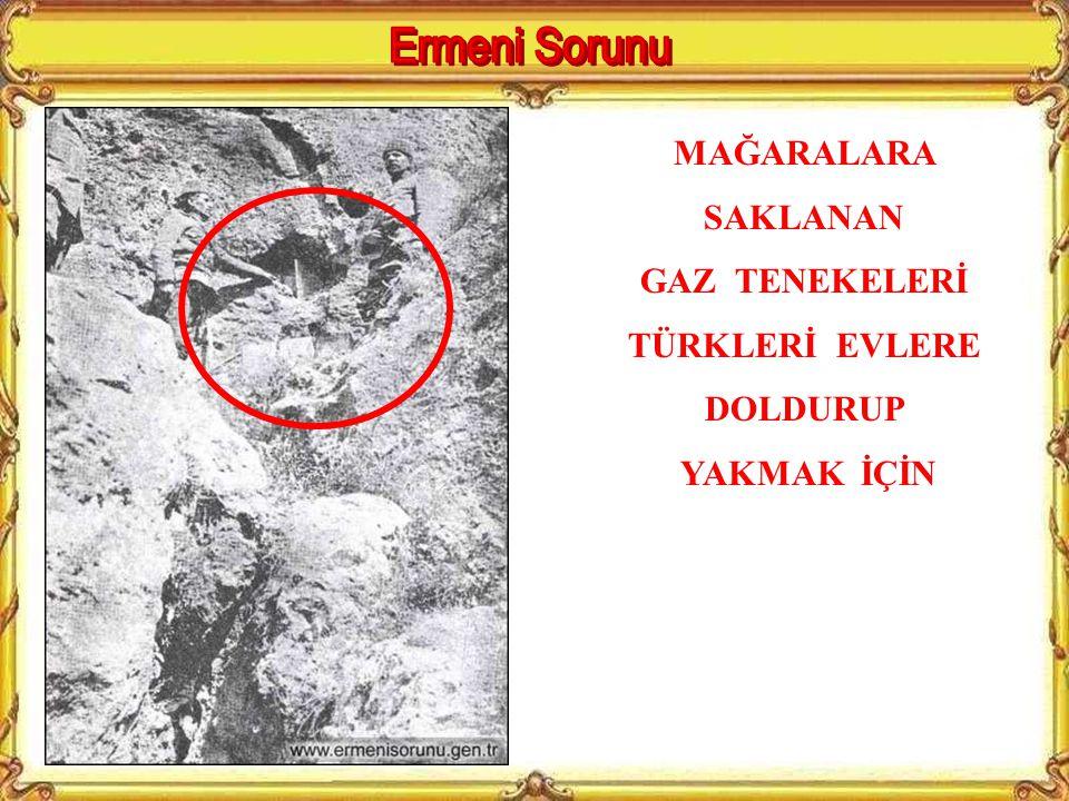 Haçin'de (Saimbeyli) yapılan aramalara ele geçirilen gaz tenekelerindeki barut, silah ve bombalar ile Hacin Ermeni mektebinden çıkarılan Ermenistan ar