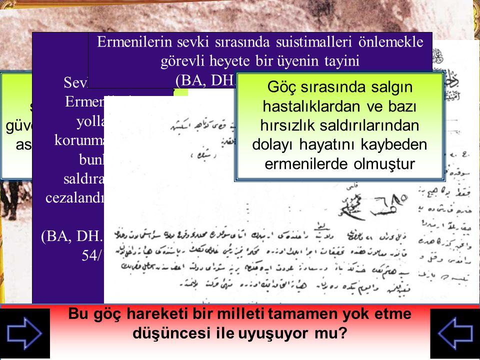 İstanbul O S M A N L I İMPARATORLUĞU Osmanlı Devleti 1915 de Tehcir Kanunu çıkararak olaylara karışan ermenileri zorunlu olarak güvenli bölgelere göç