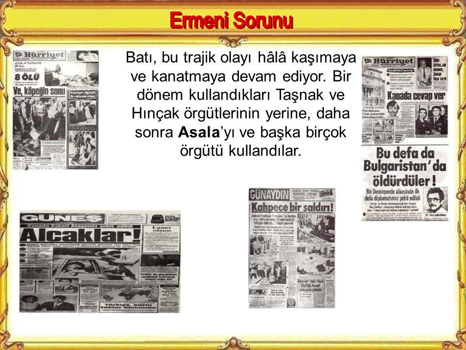 1970'li yılların ilk yarısında ortaya çıkan ASALA terör örgütü dünyanın dört bir yanında Türk Diplomatlara, aile fertlerine, elçilik görevlilerine yön