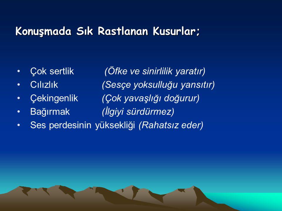 KONUŞMA TARZIMIZ BİZİ ELE VERİYOR .