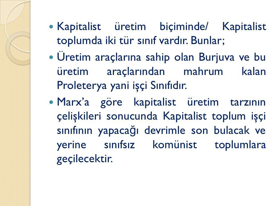 Kapitalist üretim biçiminde/ Kapitalist toplumda iki tür sınıf vardır.