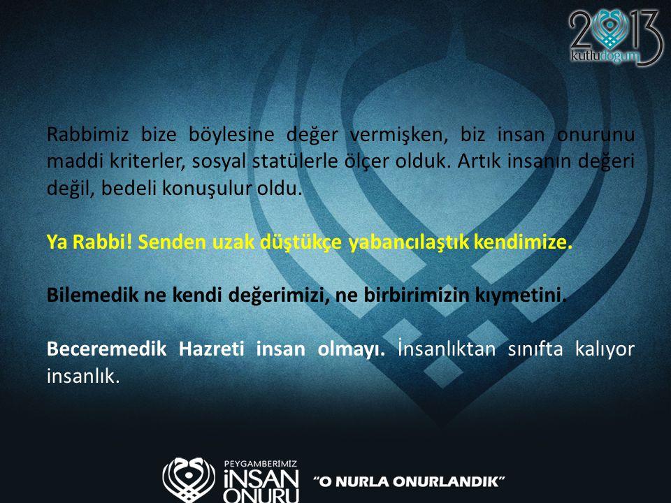 وَاَلَّفَ بَيْنَ قُلُوبِهِمْ Aramıza sevgiyi sen koymuştun, (Enfâl 63) Rabbim.