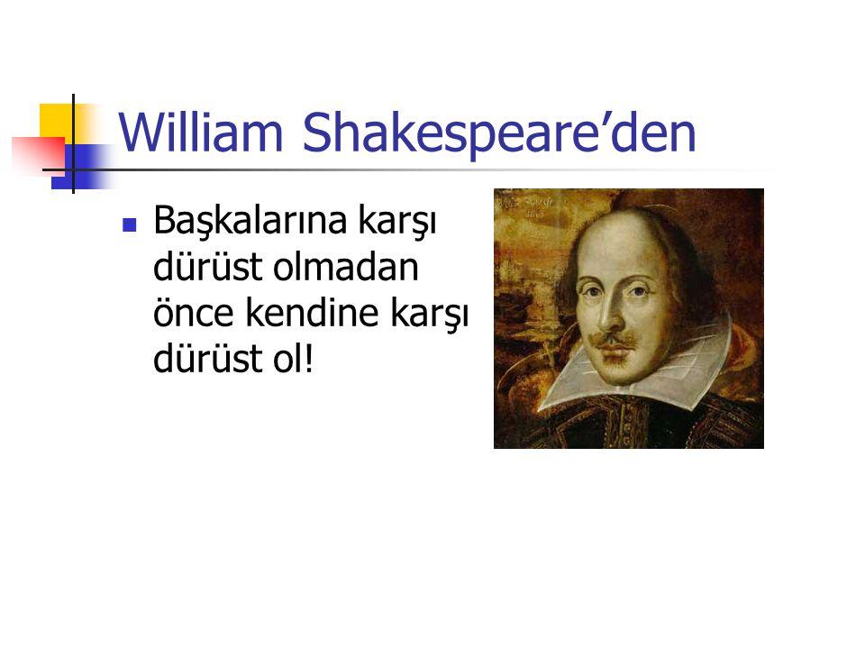 William Shakespeare'den Başkalarına karşı dürüst olmadan önce kendine karşı dürüst ol!