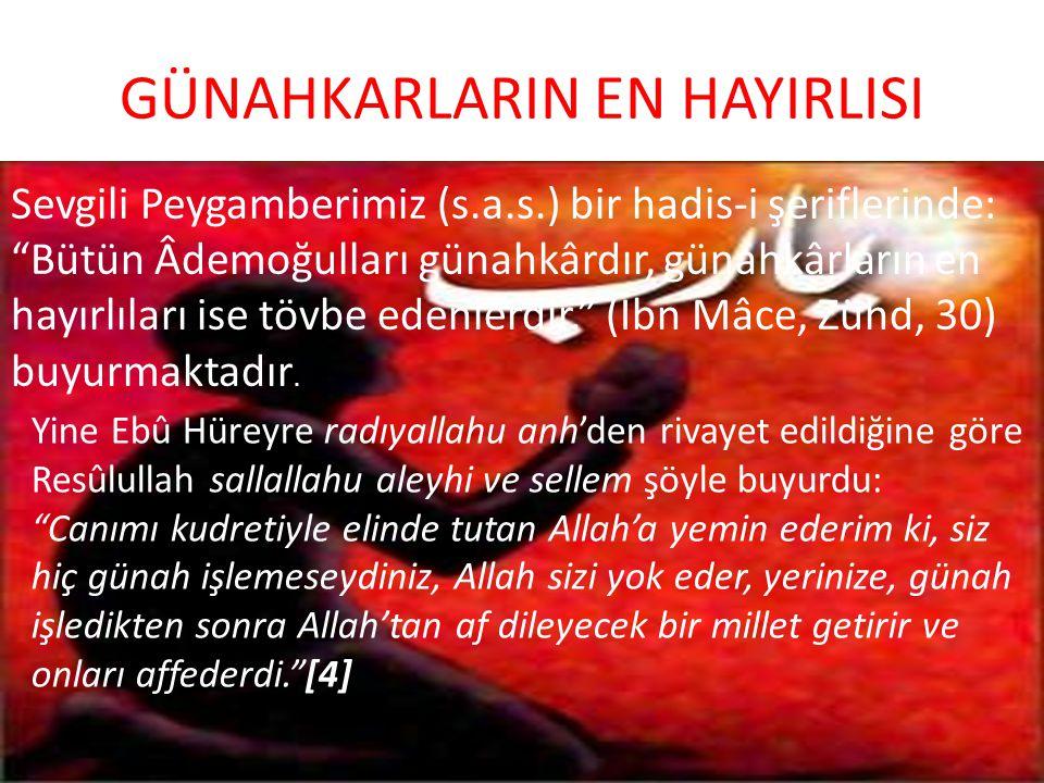 """GÜNAHKARLARIN EN HAYIRLISI Sevgili Peygamberimiz (s.a.s.) bir hadis-i şeriflerinde: """"Bütün Âdemoğulları günahkârdır, günahkârların en hayırlıları ise"""